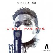 Shado Chris - Cest Pas Pae